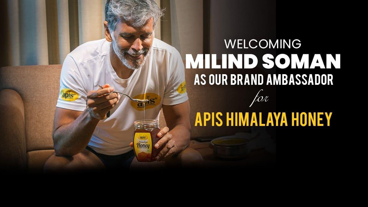 WELCOMING MILIND SOMAN AS OUR BRAND AMBASSADOR FOR APIS HIMALAYA HONEY